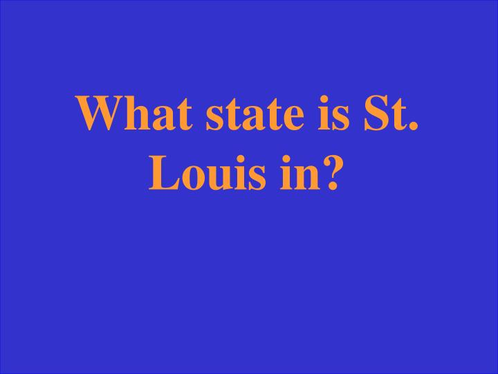 What state is St. Louis in?