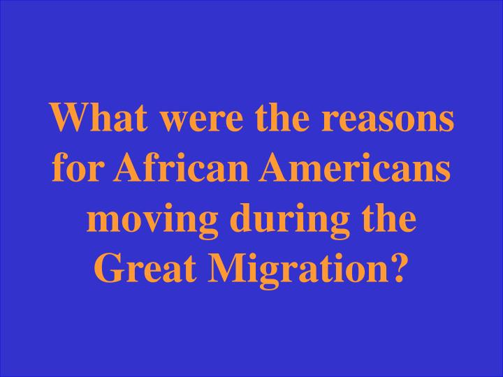 What were the reasons for African Americans moving during the Great Migration?