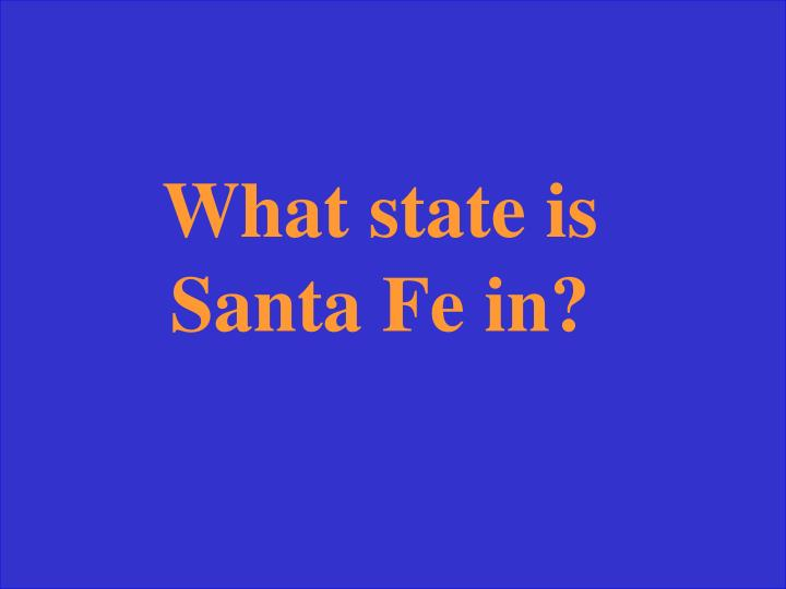 What state is Santa Fe in?