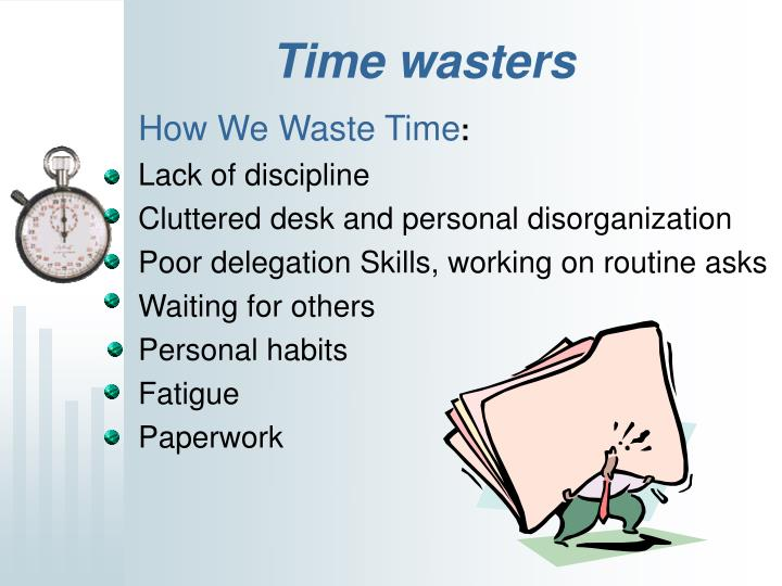 How We Waste Time