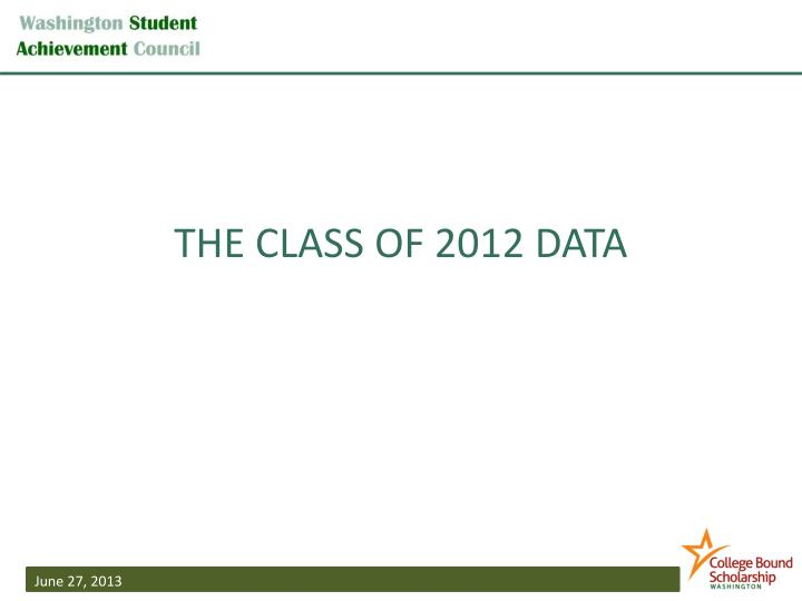 THE CLASS OF 2012 DATA
