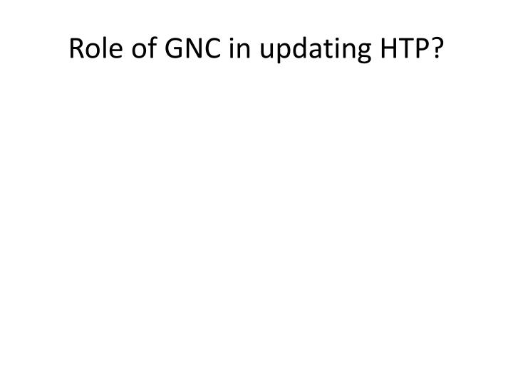 Role of GNC in updating HTP?