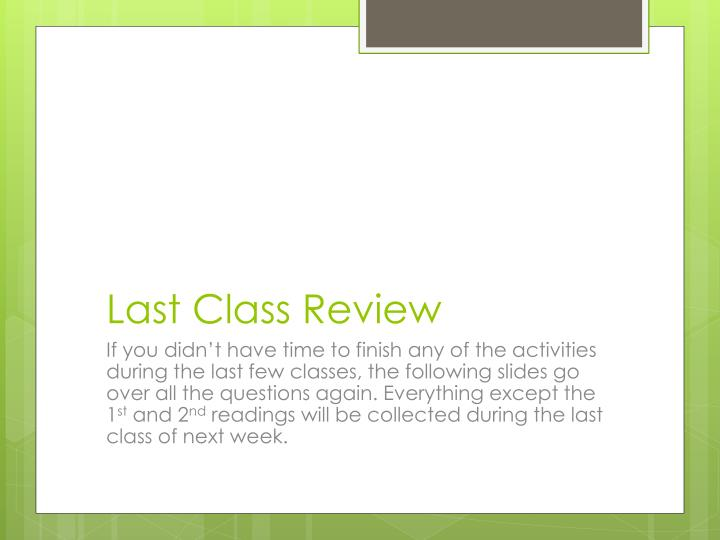 Last Class Review