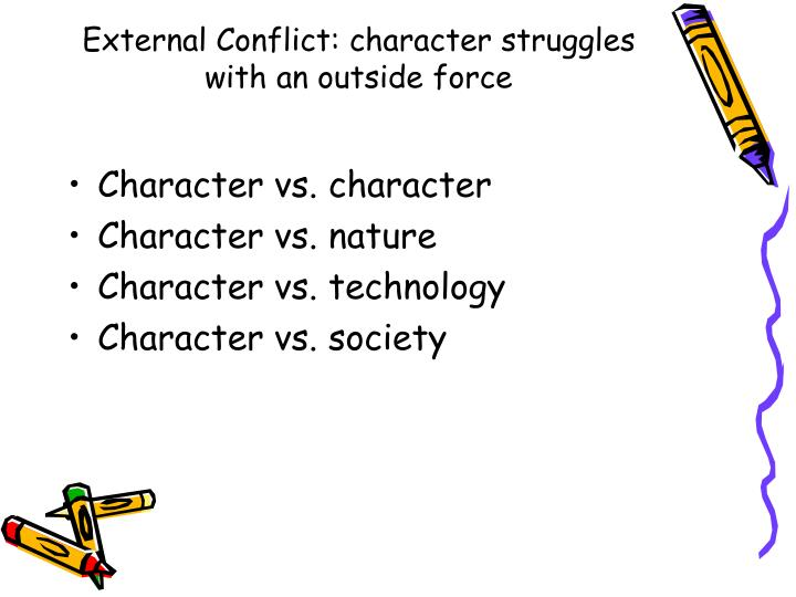 External conflict character struggles with an outside force