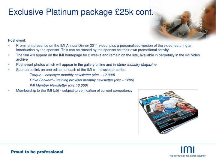 Exclusive Platinum package £25k cont.