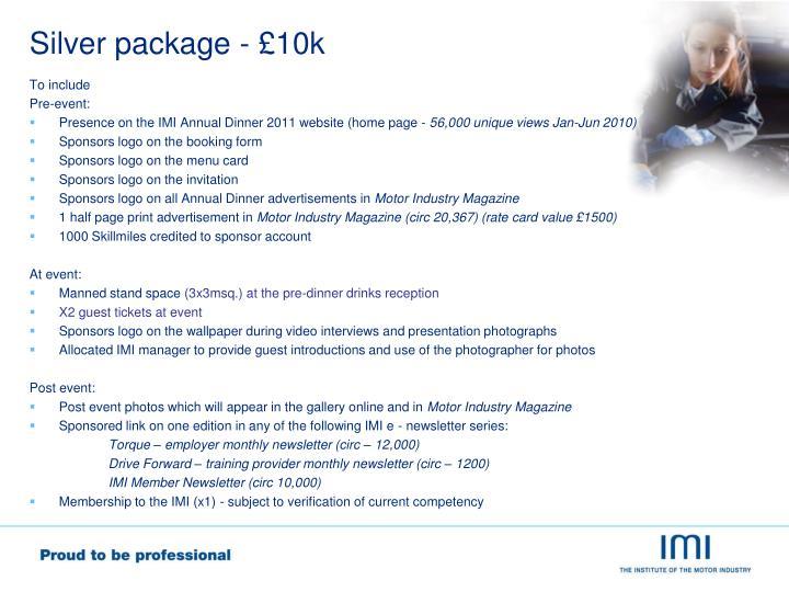 Silver package - £10k