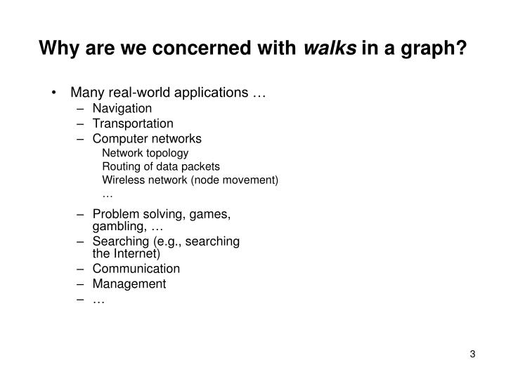 Why are we concerned with walks in a graph