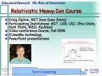 relativistic heavy ion course