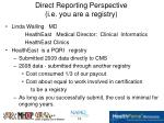 direct reporting perspective i e you are a registry