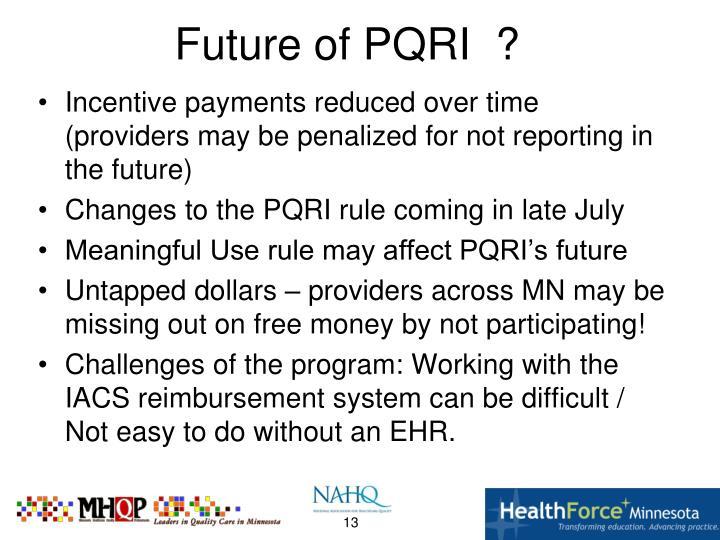 Future of PQRI  ?