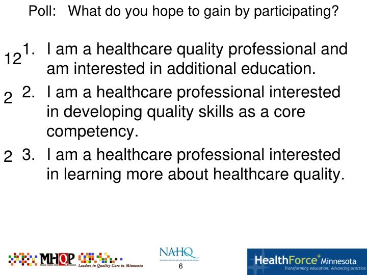 I am a healthcare quality professional and am interested in additional education.