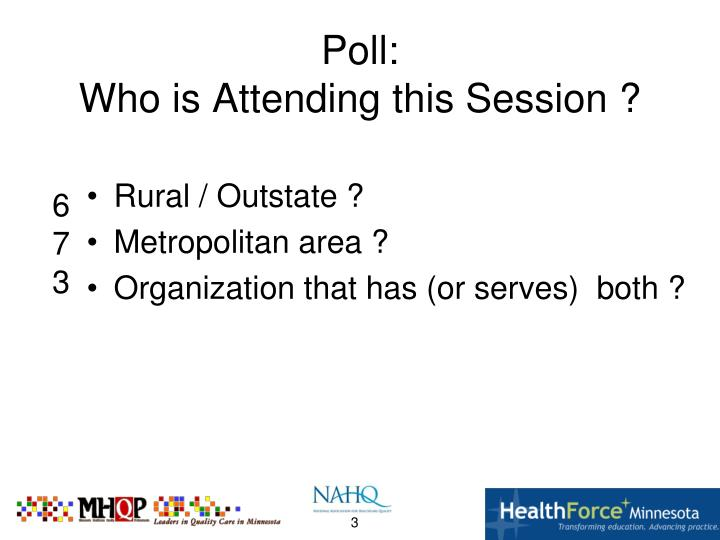Poll who is attending this session