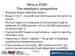 what is pqri the neophyte s perspective