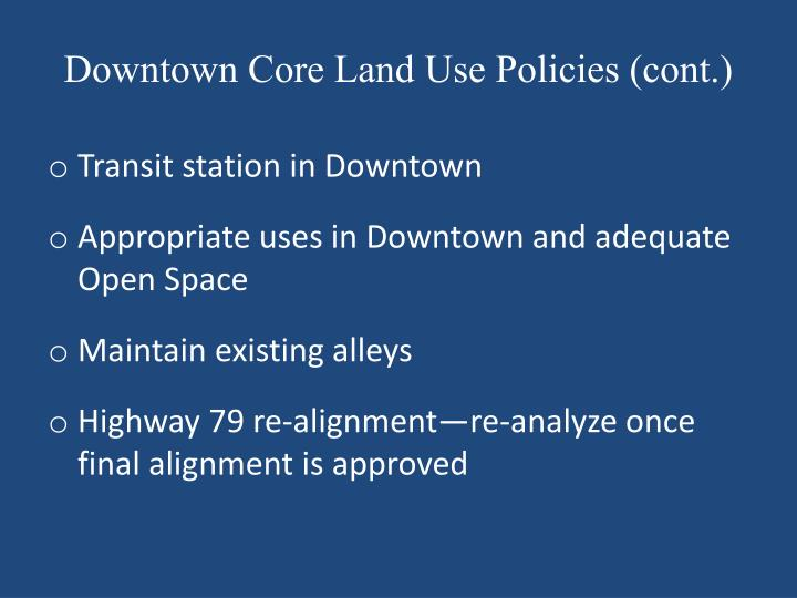 Downtown Core Land Use Policies (cont.)