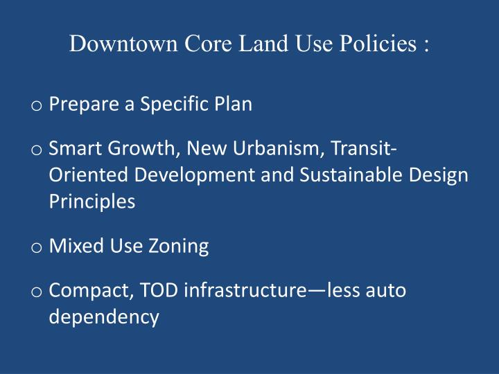 Downtown Core Land Use Policies :