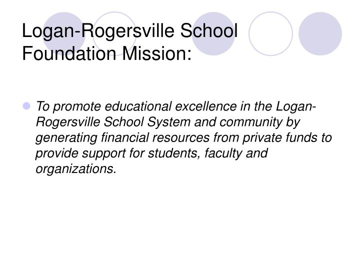 Logan-Rogersville School Foundation Mission: