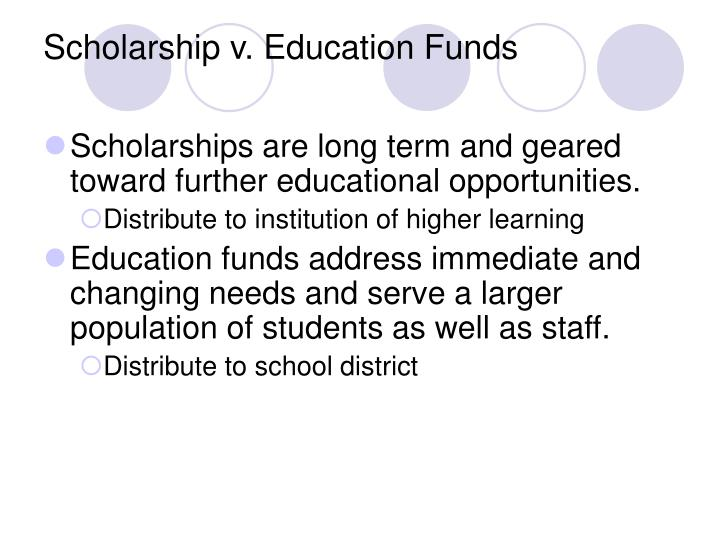 Scholarship v. Education Funds