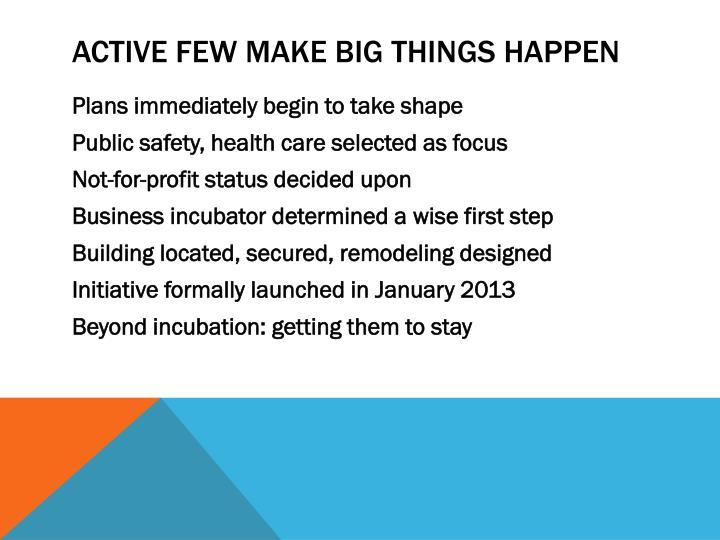 Active few make big things happen
