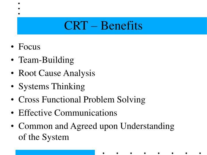 CRT – Benefits