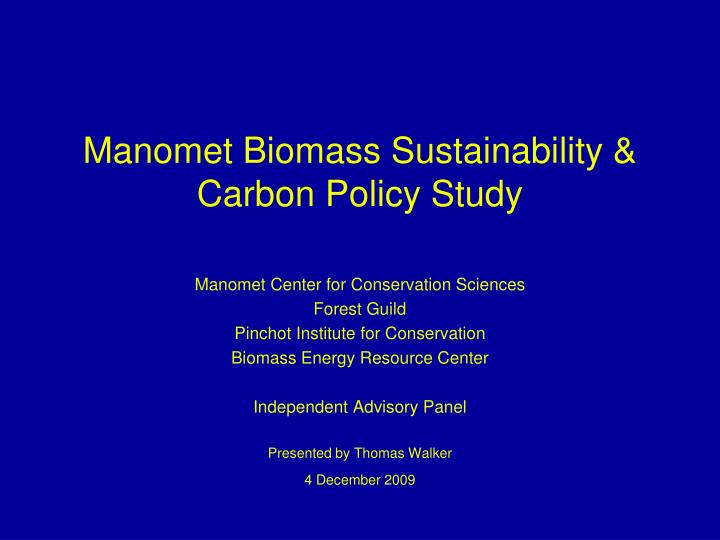 Manomet biomass sustainability carbon policy study