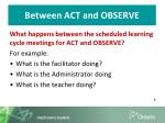 between act and observe