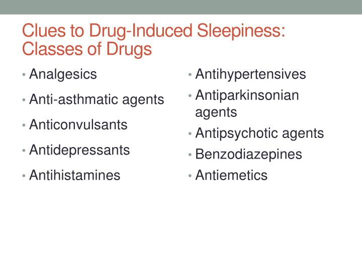Clues to Drug-Induced Sleepiness: Classes of Drugs