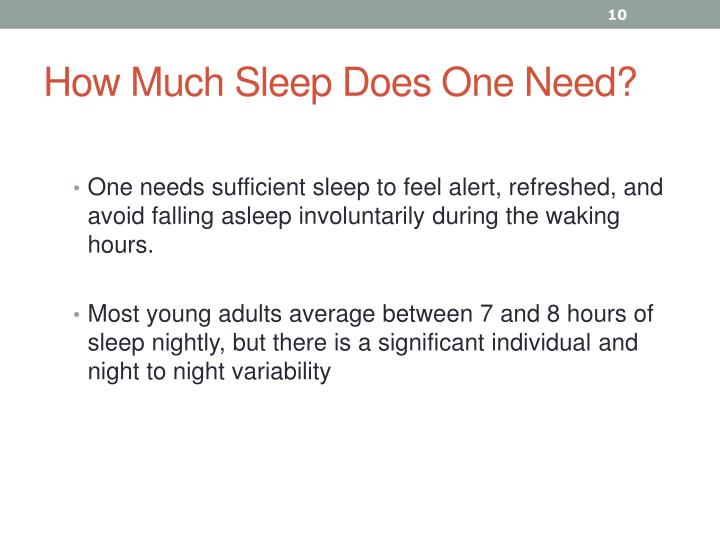 How Much Sleep Does One Need?