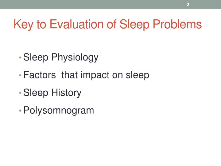 Key to evaluation of sleep problems