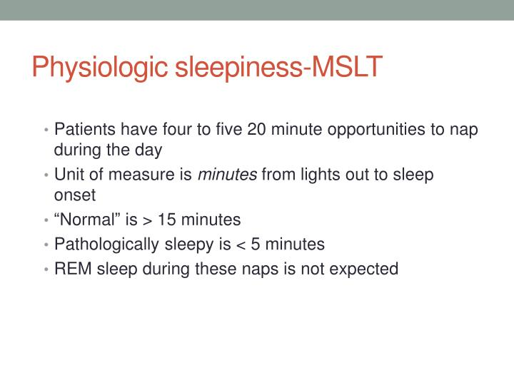 Physiologic sleepiness-MSLT