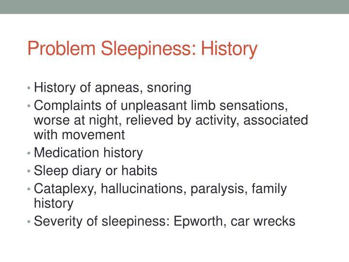Problem Sleepiness: History