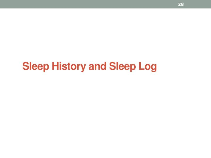 Sleep History and Sleep Log