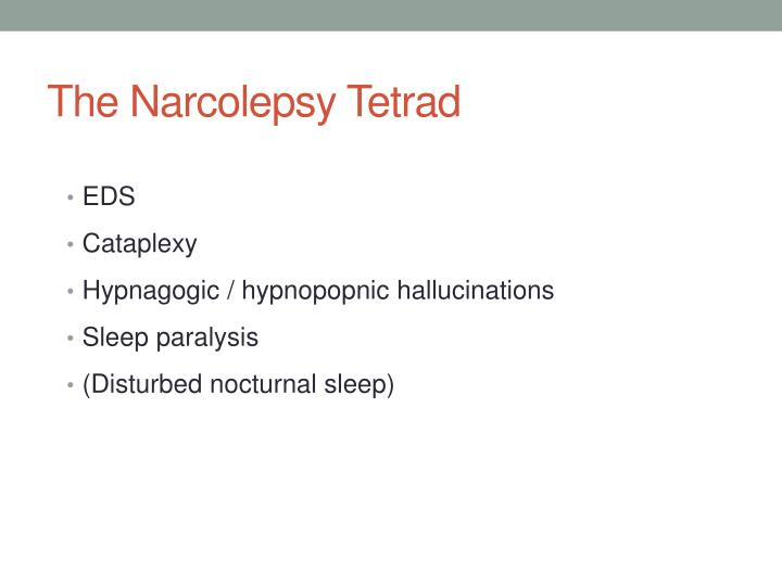 The Narcolepsy Tetrad