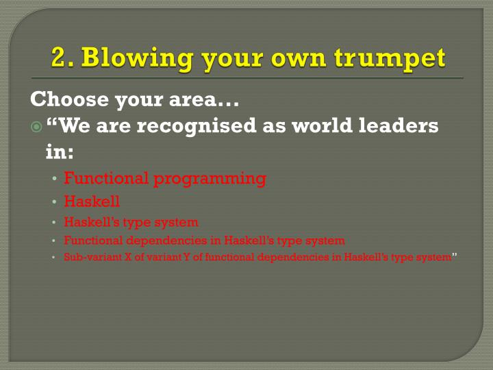 2. Blowing your own trumpet
