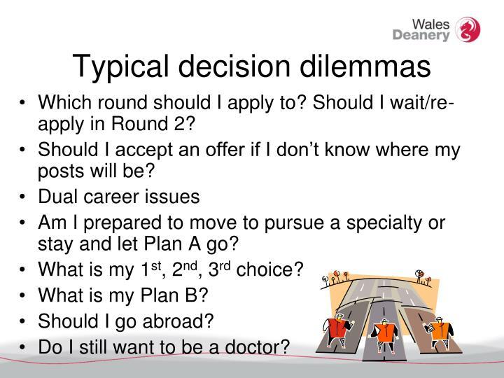 Typical decision dilemmas