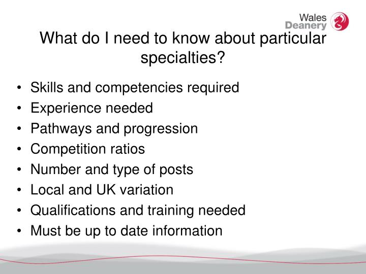 What do I need to know about particular specialties?