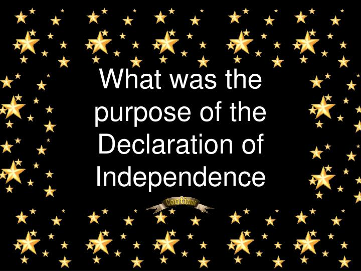 What was the purpose of the Declaration of Independence