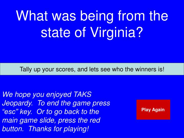 What was being from the state of Virginia?