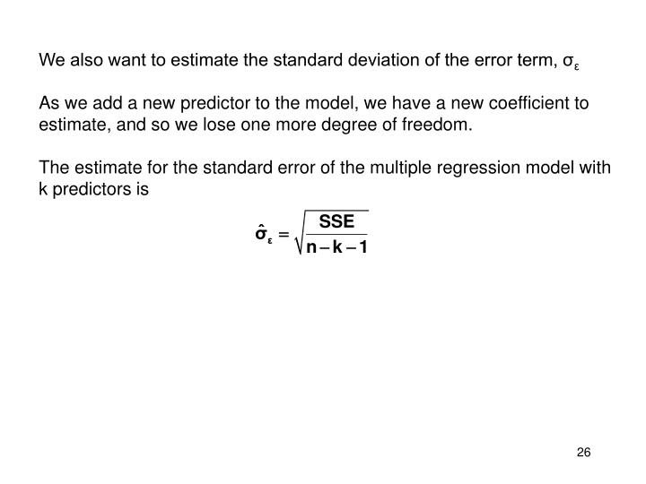 We also want to estimate the standard deviation of the error term, σ
