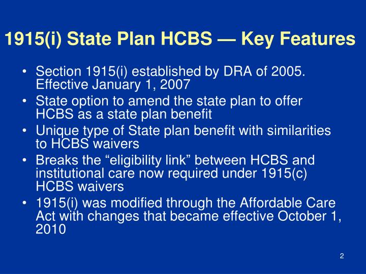 1915(i) State Plan HCBS — Key Features