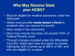 who may receive state plan hcbs