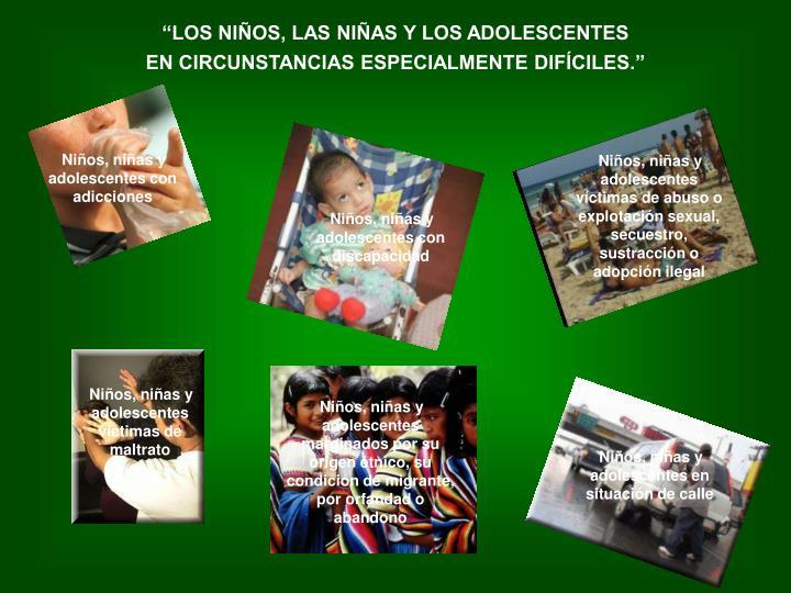 """""""LOS NIÑOS, LAS NIÑAS Y LOS ADOLESCENTES"""