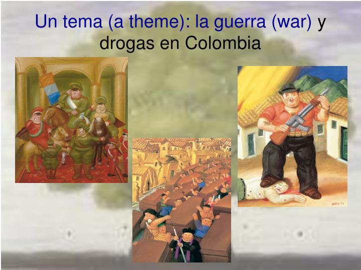 Un tema (a theme): la guerra (war)