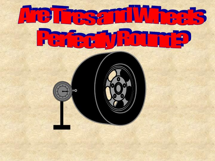 Are Tires and Wheels