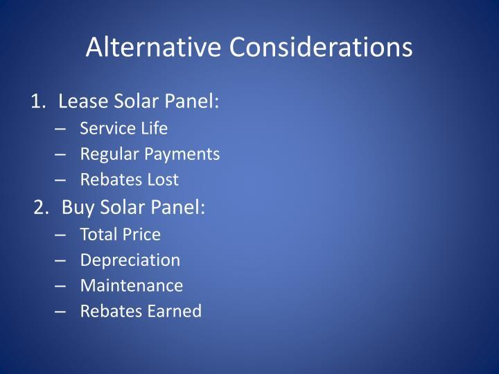 Alternative Considerations