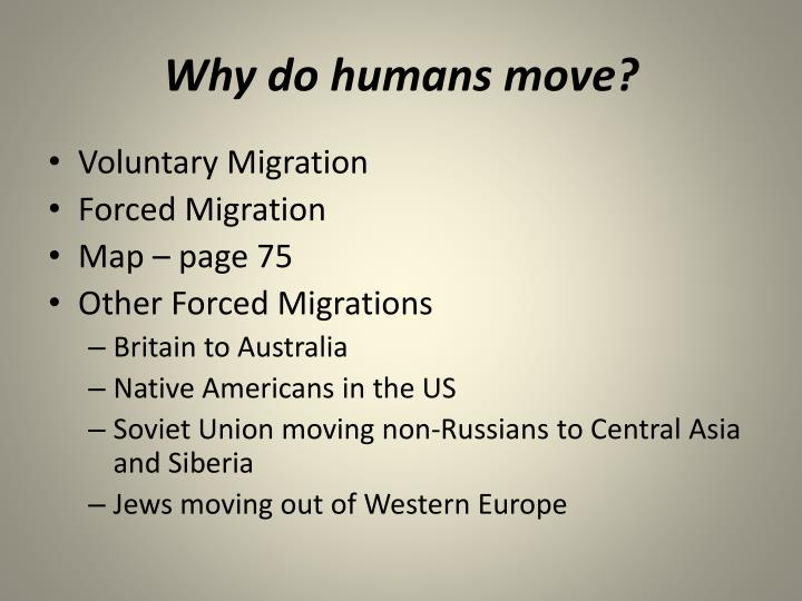 Why do humans move