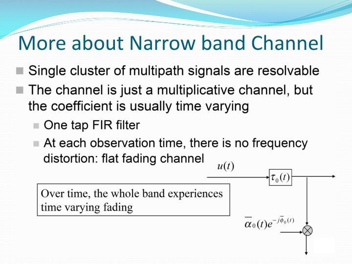 More about Narrow band Channel