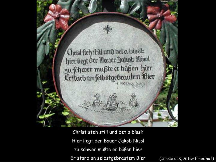 Christ steh still und bet a bissl: