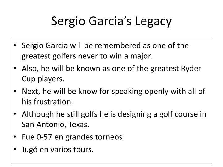 Sergio Garcia's Legacy