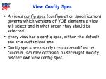 view config spec