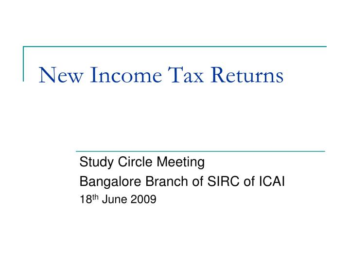 New income tax returns